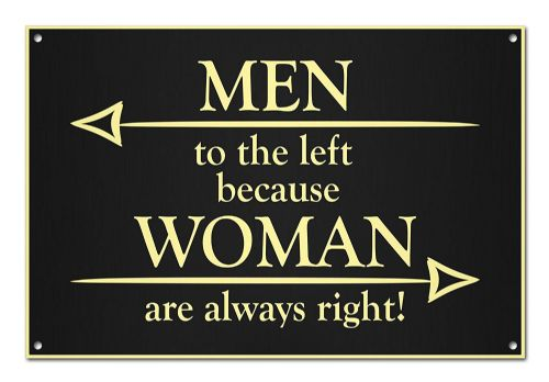 Funny 'Woman Are Always Right' Toilet Sign White Aluminium Metal Sign
